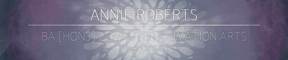 Annie Roberts - BA (Hons) Computer Animation Arts