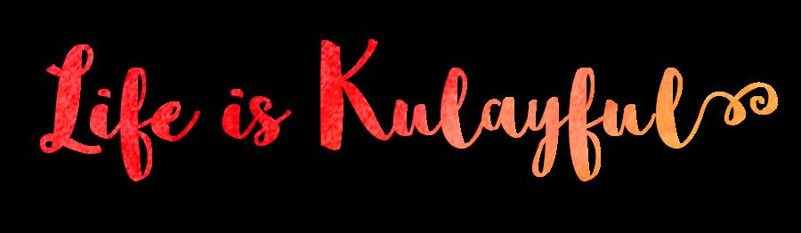 Life is Kulayful ...