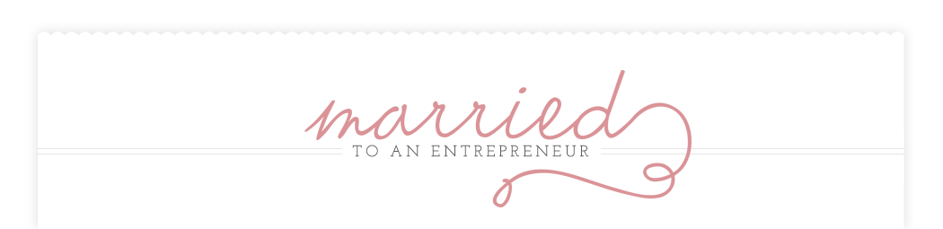 Married to an Entrepreneur