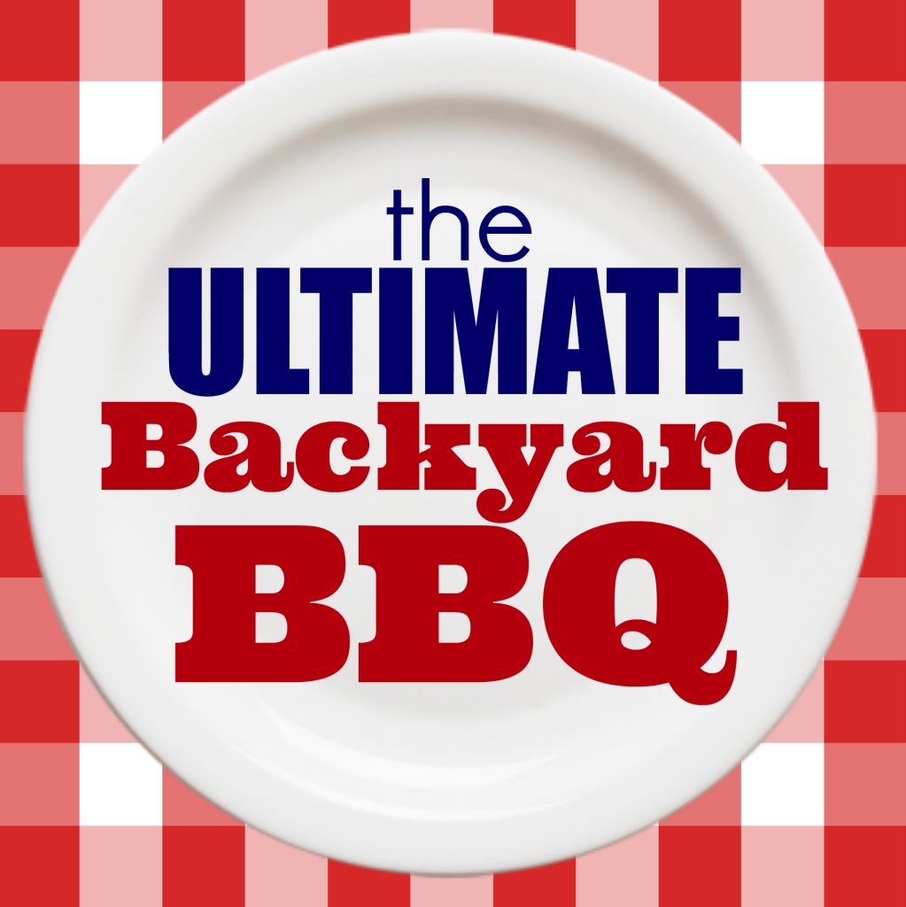 The Ultimate Backyard BBQ! Great ideas for food, drinks and fun!  The