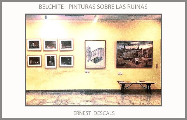 BELCHITE-EXPOSICION-PINTURA-RUINAS-PUEBLOS-GUERRA CIVIL-ESPAÑA-PINTURAS-CUADROS-ARTISTA-PINTOR-ERNEST DESCALS