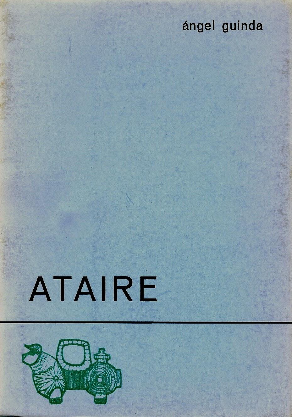 """Ángel Guinda, """"Ataire"""", Col. Azul, Ed. El Toro de Barro, Carboneras del Guadazaón 1975"""