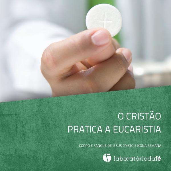 Corpo e Sangue de Jesus Cristo e nona semana, no Laboratório da fé, 2013