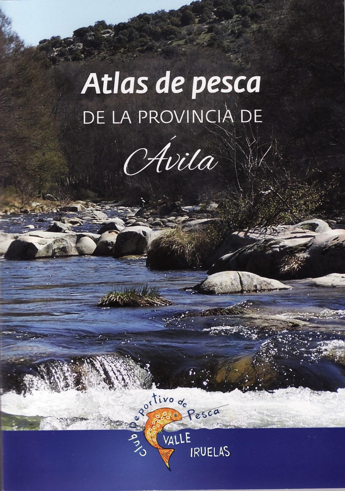 """""""ATLAS DE PESCA DE LA PROVINCIA DE ÁVILA"""""""