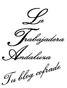La Trabajadera Andaluza , Tu Blog Cofade