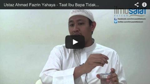 Ustaz Ahmad Fazrin Yahaya – Taat Ibu Bapa Tidak Menghalang Menyampaikan Kebenaran & Jangan Derhaka