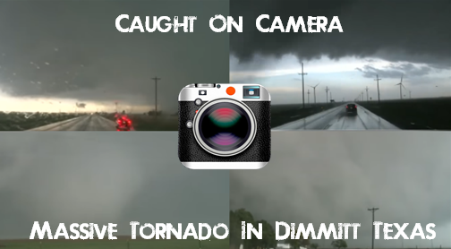 Video: Massive Tornado Caught On Camera In Dimmitt, Texas