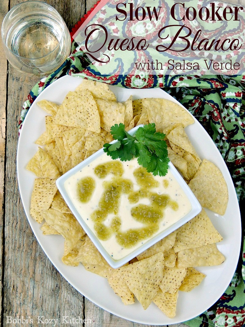 Slow Cooker Queso Blanco with Salsa Verde #SundaySupper | Bobbi's Kozy ...