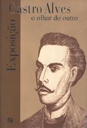 Catálogo da Exposição Castro Alves: o olhar do outro (pesquisador)