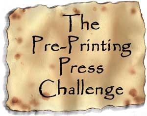 The Pre-Printing Press Challenge