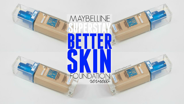 Maybellne SuperStay Better Skin Foundation Review, #BetterSkinChallenge, @girlythingsby_e