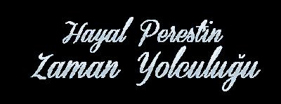 Hayal Perest'in Zaman Yolculuğu