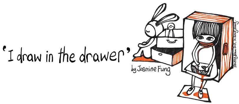 Jasmine Fung | Draw in the Drawer