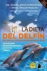 LA DIETA DEL DELFÍN (DR. ANGEL GRACIA)