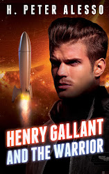 Henry Gallant and the Warrior by H. Peter Alesso