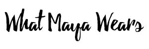 What Maya Wears