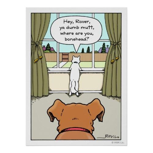 Hey, Rover, Ya Dumb Mutt | Funny Cartoon Poster