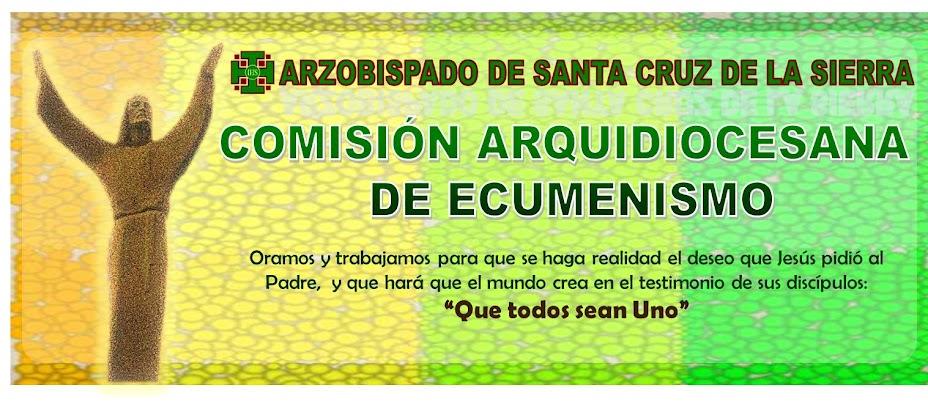 Ecumenismo en Santa Cruz - Comisión Arquidicesana