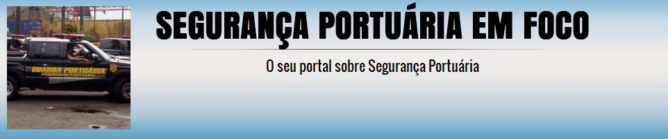SEGURANÇA PORTUÁRIA EM FOCO