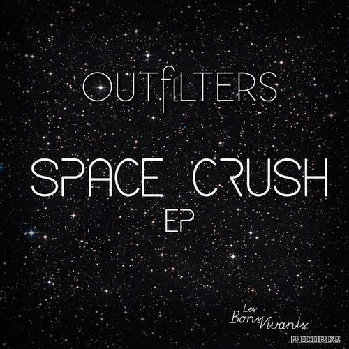 Outfilters - Space Crush EP