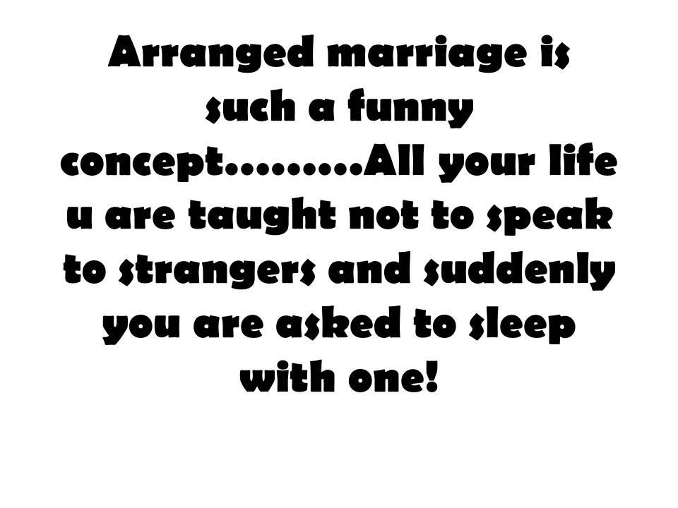 arranged marrages essays Arranged marriages - good or bad arranged marriages- good or bad the way in which arranged marriages are handled determines whether or not they are cruel and old-fashioned.