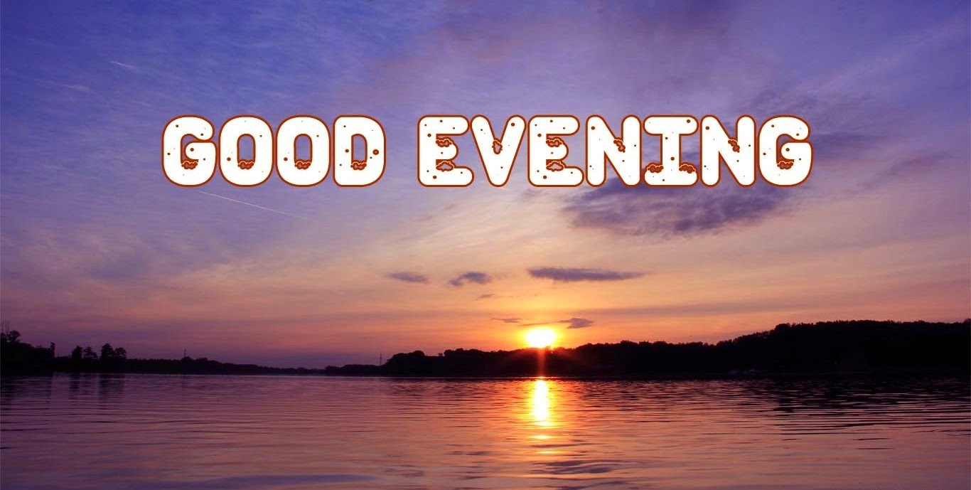 Love Good Evening Hd Wallpaper : Good Evening HD Wallpapers Download Free High Definition Desktop Backgrounds