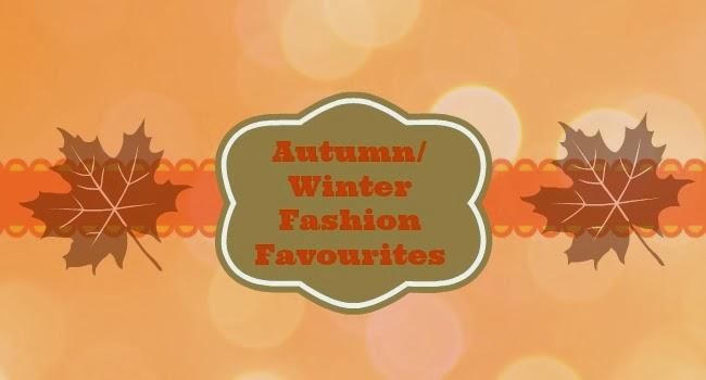 Autum/Winter Fashion Favourites