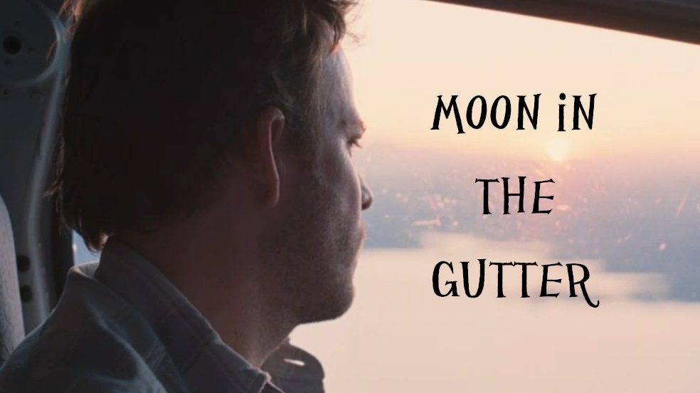 Moon In The Gutter