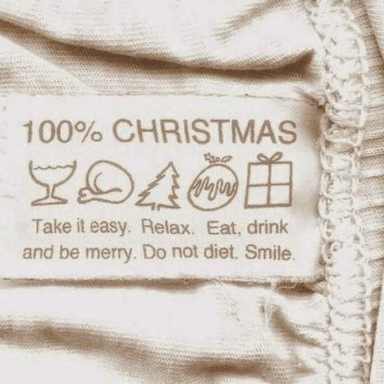 100% Christmas. take it easy. relax. eat. drink and be merry. do not diet. smile