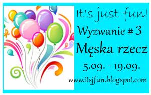 http://itsjfun.blogspot.com/2015/09/wyzwanie-3-meska-rzecz.html