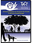 TACT:  A Training Program for Dogs that Are Fearful or Reactive Towards People