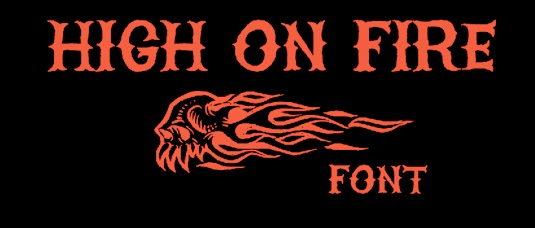 high on fire 12 Best Tattoo Fonts For A Name