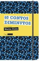 60 contos diminutos - Marilia Pirillo