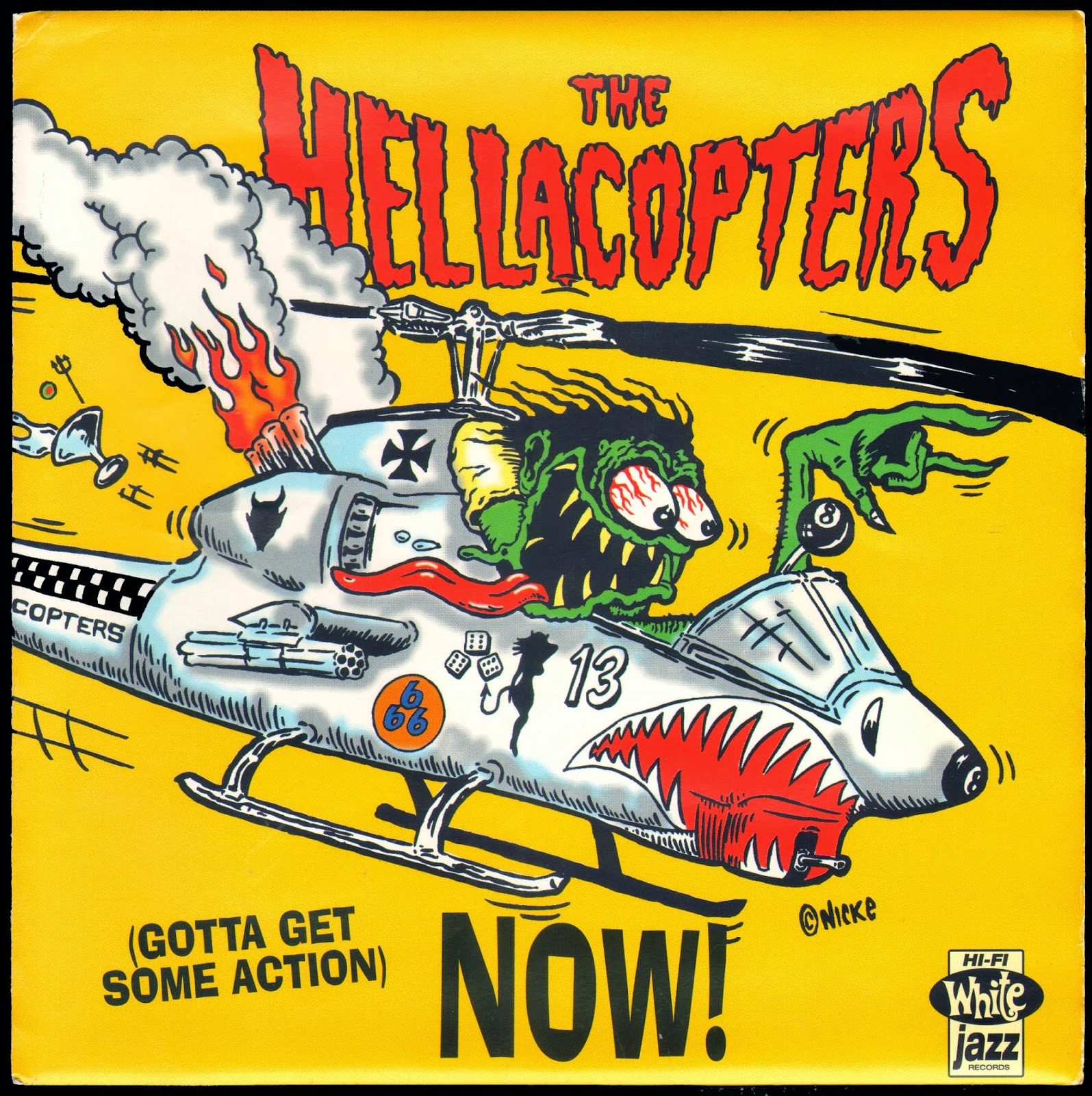 Sunday Time For A Classic Gotta Get Some Action Now Is The First Single By THE HELLACOPTERS Released In 1996 From Album Supershitty To Max