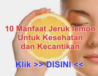 10 Manfaat Jeruk lemon dan Nipis Untuk Kesehatan dan Kecantikan