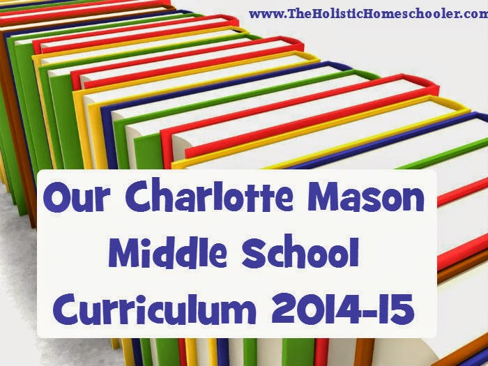 A Charlotte Mason middle school curriculum covering all subjects from nature study to writing, history to science.