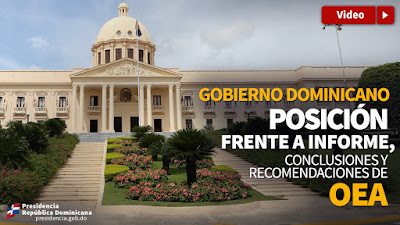 Gobierno dominicano fija posición frente al informe, conclusiones y recomendaciones de OEA