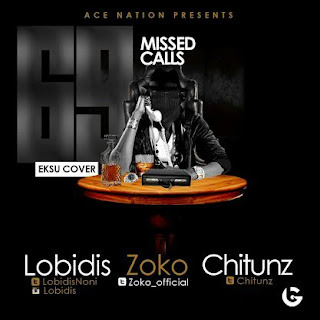 Download 69 Missed calls (EKSU Cover) By Lobidis Ft Zoko & Chitunz
