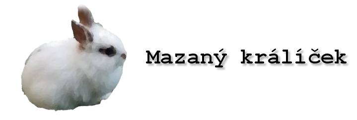 Mazaný Králíček