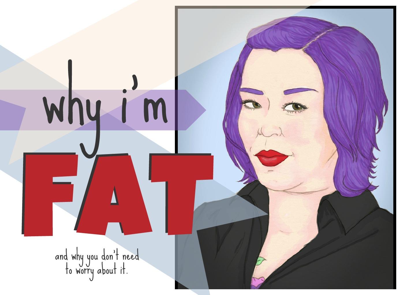 I'm Fat and I Love It