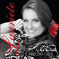 Download – CD Lauriete – É Preciso Crer 2013 - Completo