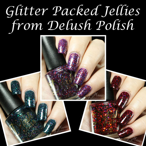 Glitter Packed Jellies from Delush Polish