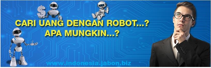 Cari Uang Dengan Robot ? Apa Mungkin ?