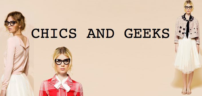 Chics And Geeks