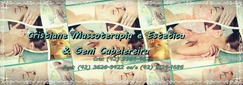 Cristiane Massoterapia e Estetica & Geni Cabelereira