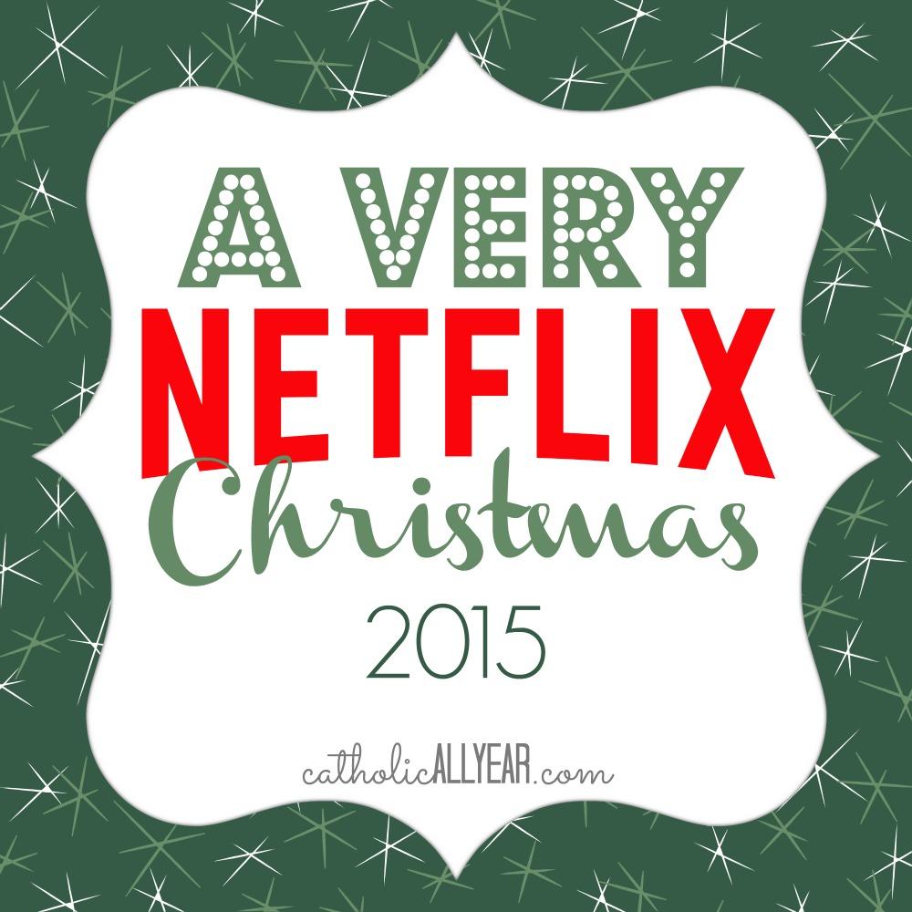 Catholic All Year: A Very Netflix Christmas 2015: Win it!