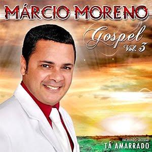 Márcio Moreno - Gospel - Volume 3 - 2011
