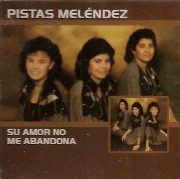 Hermanas Meléndez-Su Amor No Me Abandona-Pistas-