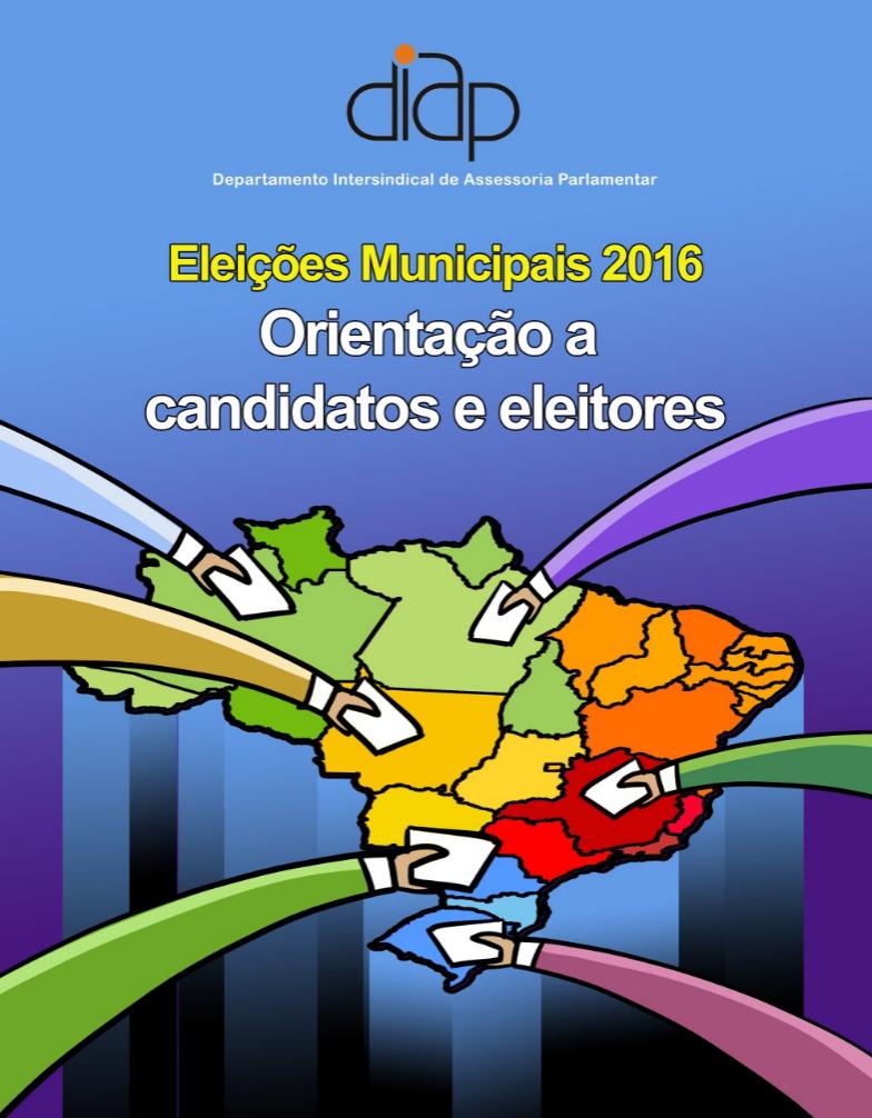 Cartilha - Eleições Municipais 2016 - Orientação a candidatos e eleitores