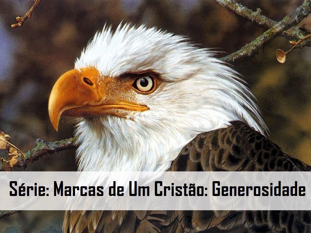 Série: Marcas de Um Cristão: Generosidade